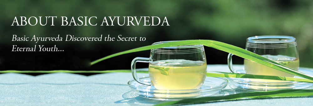 WELCOME TO BASIC AYURVEDA